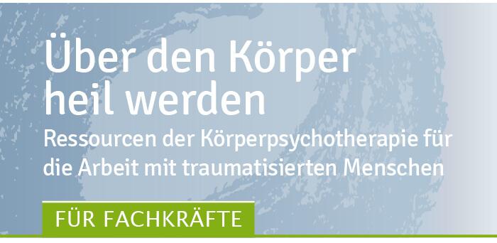 Über den Körper heil werden Seminar Traumahilfe Augsburg und Schwaben