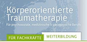 Körperorientierte Traumatherapie Fortbildung Weiterbildung Traumahilfe Netzwerk Augsburg