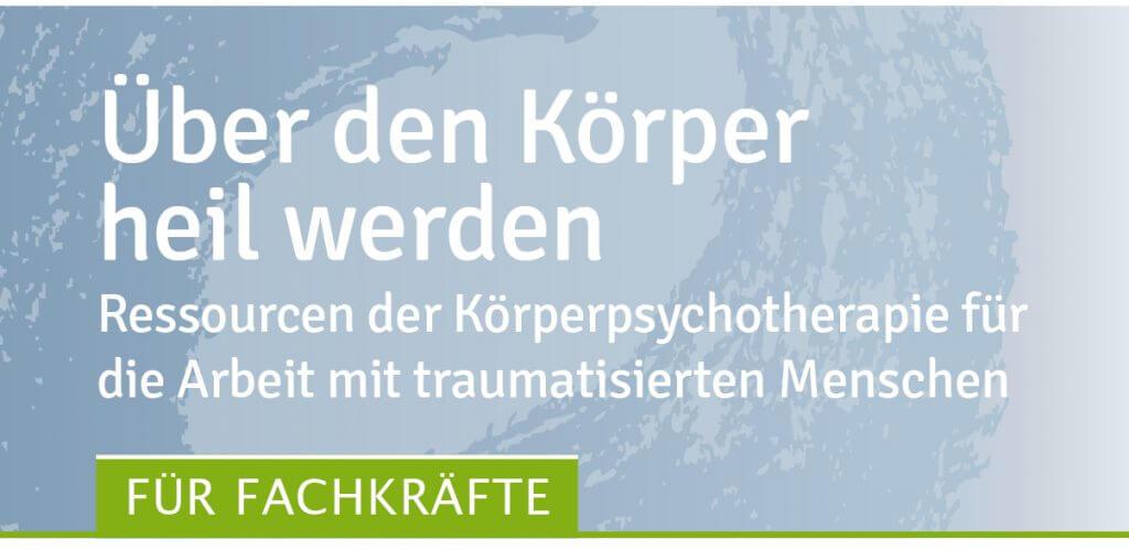 Ueber den Koerper heil werden, seminar des Traumahilfe Netzwerks Augsburg und Schwaben e. V.