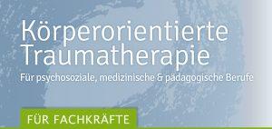 Körperorientierte Traumatherapie Weiterbildung Traumahilfe Netzwerk Augsburg