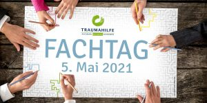 "Fachtag 5. Mai 2021 ""Den Faden finden – Wege aus dem Trauma-Labyrinth"""